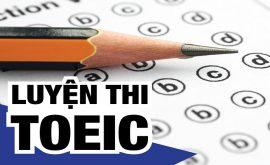 Tại sao nên học Khóa học luyện thi Toeic?